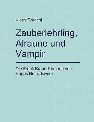 Zauberlehrling, Alraune Und Vampir 9783833426360