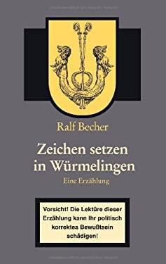 Zeichen Setzen in Wrmelingen 9783833483127