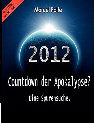 2012 Countdown Der Apokalypse?