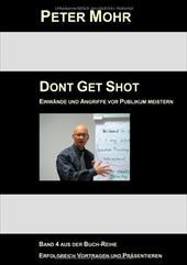Dont Get Shot - Mohr, Peter