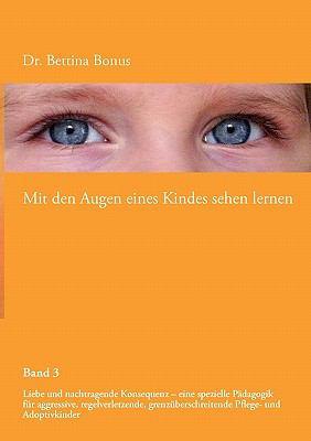 Mit Den Augen Eines Kindes Sehen Lernen - Band 3 9783842328297