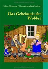 Das Geheimnis Der Wobbse - Nehmzow, Sabine