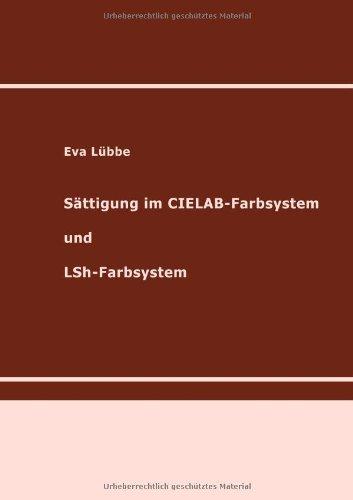 S Ttigung Im Cielab-Farbsystem Und Lsh-Farbsystem 9783842329881