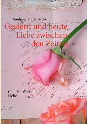 Gestern Und Heute - Liebe Zwischen Den Zeiten 9783842332812