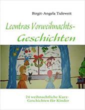 LEONTRAS VORWEIHNACHTS-GESCHICHTEN - TULEWEIT, BIRGIT-ANG