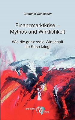 Finanzmarktkrise - Mythos Und Wirklichkeit 9783842336544