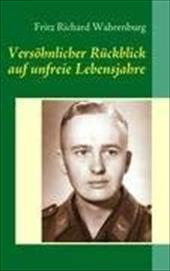 Vers Hnlicher R Ckblick Auf Unfreie Lebensjahre - Wahrenburg, Fritz Richard