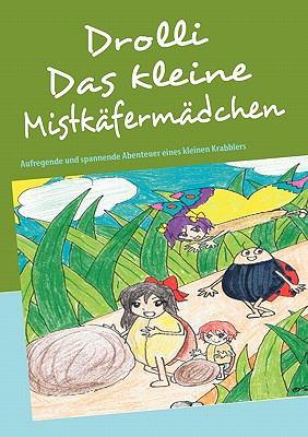 Drolli Das Kleine Mistkafermadchen 9783842337985