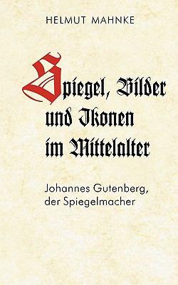 Spiegel, Bilder Und Ikonen Im Mittelalter 9783842339002