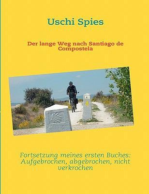 Der Lange Weg Nach Santiago de Compostela 9783842341036