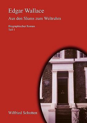 Edgar Wallace Aus Den Slums Zum Weltruhm 9783842341081