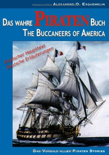 Das Wahre Piraten Buch - The Buccaneers of America 9783842345324