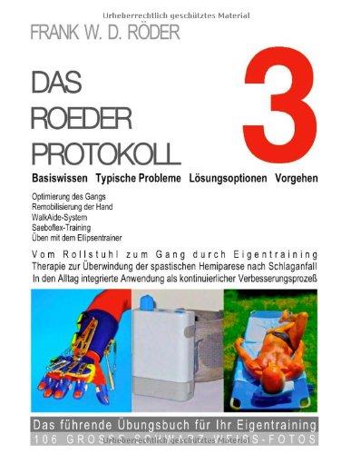 Das Roeder Protokoll 3 - Basiswissen - Typische Probleme - L Sungsoptionen - Vorgehen - Optimierung Des Gangs-Remobilisierung Der Hand -PB-106 Grosse 9783842345720