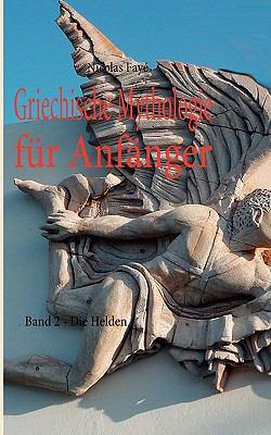 Griechische Mythologie Fur Anf Nger 9783842349247