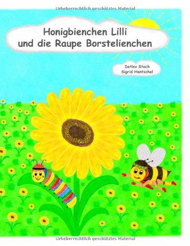 Honigbienchen LILLI Und Die Raupe Borstelienchen 9783842350915