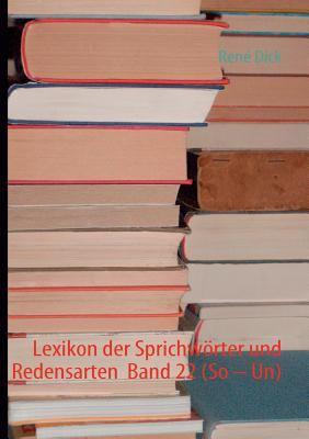 Lexikon Der Sprichw Rter Und Redensarten Band 22 (So