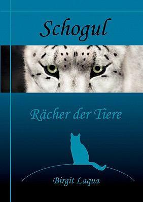 Schogul, R Cher Der Tiere 9783842360488