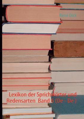 Lexikon Der Sprichw Rter Und Redensarten Band 6 (de - de )