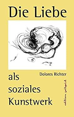 Die Liebe ALS Soziales Kunstwerk 9783842364264