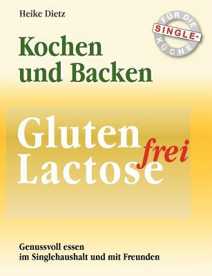 Gluten- Und Lactosefrei Kochen Und Backen Fur Die Single-K Che