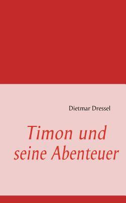 Timon Und Seine Abenteuer 9783842364844