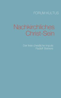 Nachkirchliches Christ-Sein 9783842365704