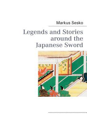 Legends and Stories Around the Japanese Sword 9783842366039