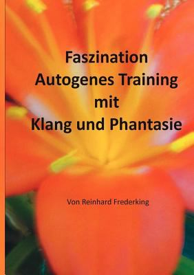 Faszination Autogenes Training Mit Klang Und Phantasie 9783842366176