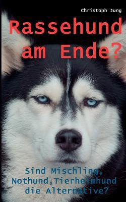 Rassehund Am Ende? 9783842367364