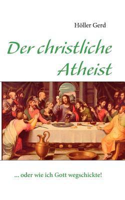 Der Christliche Atheist 9783842367371