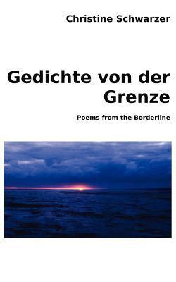 Gedichte Von Der Grenze 9783842370197