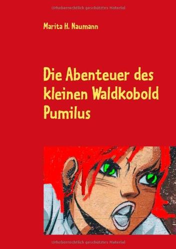 Die Abenteuer Des Kleinen Waldkobold Pumilus 9783842373044