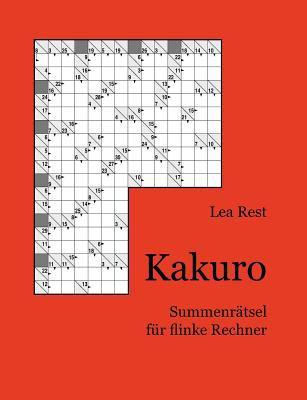 Kakuro - Summenr Tsel Fur Flinke Rechner 9783842375659