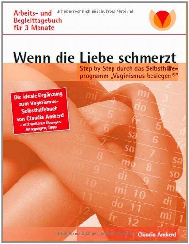 Wenn Die Liebe Schmerzt: Arbeits- Und Begleittagebuch 9783842378902