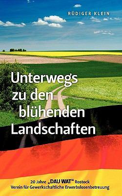 Unterwegs Zu Den Bl Henden Landschaften 9783842395466