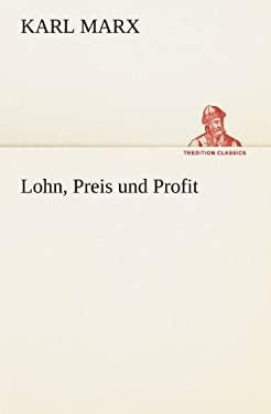 Lohn, Preis Und Profit 9783842413146