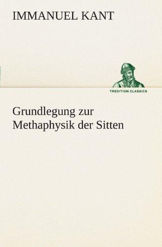 Grundlegung Zur Methaphysik Der Sitten 9783842413443