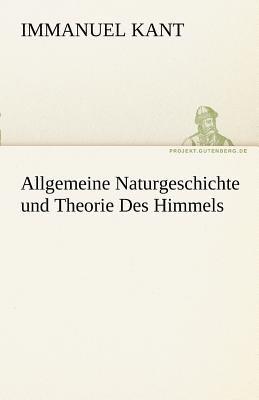 Allgemeine Naturgeschichte Und Theorie Des Himmels 9783842415188