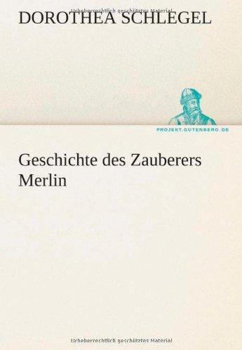 Geschichte Des Zauberers Merlin 9783842416130