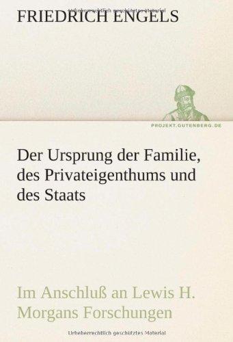 Der Ursprung Der Familie, Des Privateigenthums Und Des Staats 9783842416284