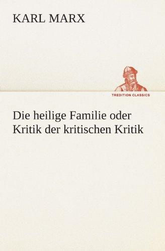 Die Heilige Familie Oder Kritik Der Kritischen Kritik 9783842418738