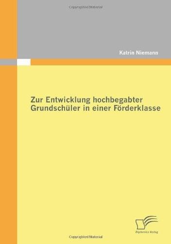 Zur Entwicklung Hochbegabter Grundsch Ler in Einer F Rderklasse 9783842863873