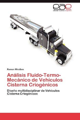 An Lisis Fluido-Termo-Mec Nico de Veh Culos Cisterna Criog Nicos 9783844344929