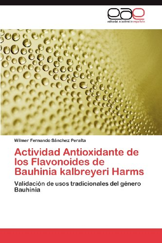 Actividad Antioxidante de Los Flavonoides de Bauhinia Kalbreyeri Harms 9783844347241