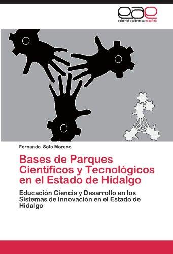 Bases de Parques Cient Ficos y Tecnol Gicos En El Estado de Hidalgo 9783844347500