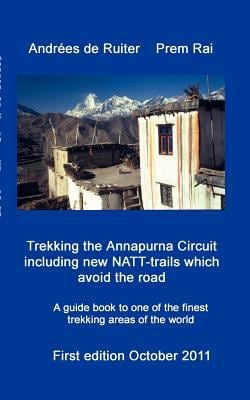 Trekking the Annapurna Circuit Including New Natt-Trails Which Avoid the Road 9783844800364