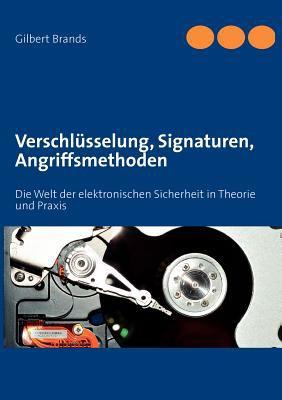 Verschl Sselung, Signaturen, Angriffsmethoden 9783844808728