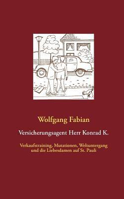 Versicherungsagent Herr Konrad K. 9783844808971