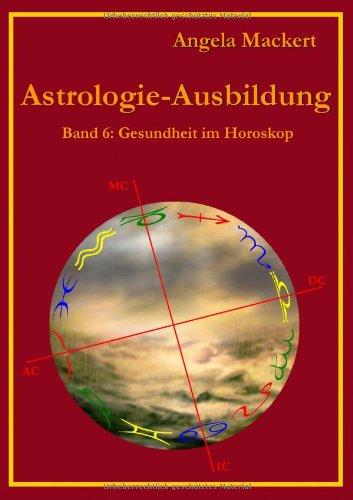 Astrologie-Ausbildung, Band 6 9783844814613
