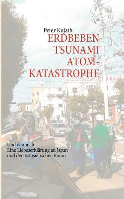 Erdbeben, Tsunami, Atomkatastrophe 9783844817294